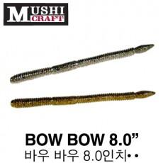 BOW BOW 8